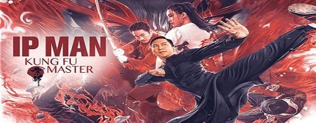 Ip Man Kung Fu Master (2019)FILM